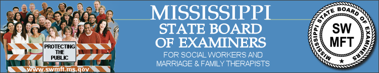 Mississippi Board of Examiners for Social Workers and Marriage & Family Therapists